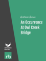 An Occurrence At Owl Creek Bridge, by Ambrose Bierce, read by Elise Sauer