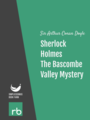 The Adventures Of Sherlock Holmes - Adventure IV - The Bascombe Valley Mystery, by Sir Arthur Conan Doyle, read by Mark F. Smith
