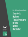 The Adventures Of Sherlock Holmes - Adventure X - The Adventure Of The Noble Bachelor, by Sir Arthur Conan Doyle, read by Mark F. Smith