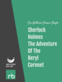 The Adventures Of Sherlock Holmes - Adventure XI - The Adventure Of The Beryl Coronet, by Sir Arthur Conan Doyle, read by Mark F. Smith