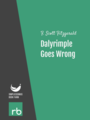 Flappers And Philosophers - Dalyrimple Goes Wrong, by F. Scott Fitzgerald, read by mb