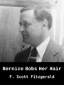 Bernice Bobs Her Hair, by F. Scott Fitzgerald, read by Laurie Anne Walden