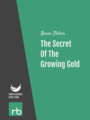 The Secret Of The Growing Gold, by Bram Stoker, read by Haylayer Flaga