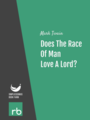 Does The Race Of Man Love A Lord?, by Mark Twain, read by John Greenman