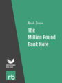 The Million Pound Bank Note, by Mark Twain, read by John Greenman